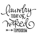 laundry today or naked tomorrow phrase