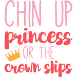 chin up princess or the crown slips