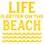 life is better on the beach
