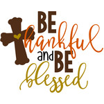 be thankful and be blessed
