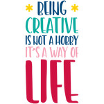 being creative is a way of life