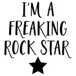 i'm a freaking rock star