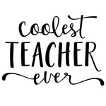coolest teacher ever phrase