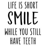 life is short - smile phrase