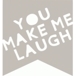 you make me laugh banner
