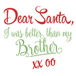 dear santa: better than my brother