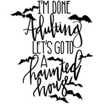 adulting haunted house phrase