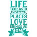 life takes us to unexpected places love brings us home