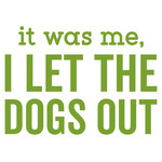 i let the dogs out