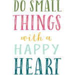 do small things with a happy heart