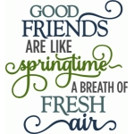 friends like springtime - fresh air - layered phrase
