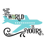 the world is yours travel phrase