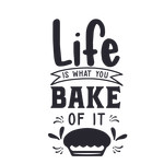 life is what you bake of it