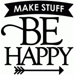 make stuff be happy - vinyl phrase