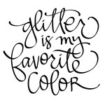 glitter is my favorite color phrase