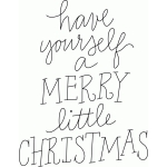 have yourself a merry little christmas sketch phrase