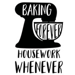 baking forever housework whenever