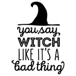 you say witch phrase