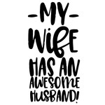 my wife has an awesome husband quote