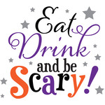 eat drink and be scary!
