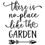 there's no place like garden phrase