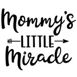 mommy's little miracle arrow quote