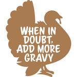 when in doubt add more gravy