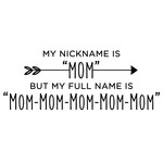 my nickname is mom phrase