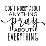 don't worry about anything pray scripture