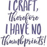 i craft, therefore i have no thumbprints