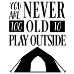 never too old play outside