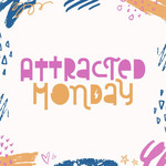 attracted monday