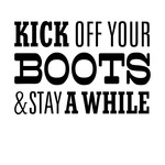 kick off your boots and stay a while