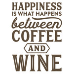 happiness is what happens between coffee and wine