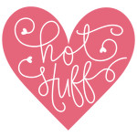 hot stuff heart phrase