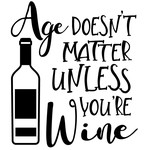 age doesn't matter unless wine