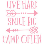 live hard smile big camp often