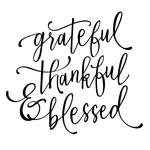 grateful thankful & blessed