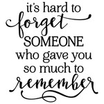 it's hard to forget someone phrse