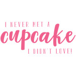 i never met a cupcake i didn't love