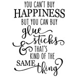 you can't buy happiness - glue sticks phrase