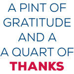 pint of gratitude quart of thanks