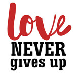 love never gives up quote