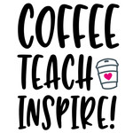 coffee teach inspire quote