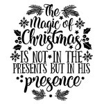 the magic of christmas is in his presence