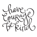 have courage be kind phrase