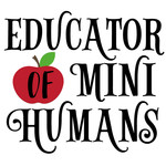 educator of mini humans