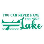 never too much lake