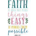 faith, it does not make things easy