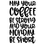 may your coffee be strong and your monday be short quote
